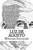Luz de agosto (Spanish Edition)