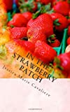 In The Strawberry Patch: Jessica's Collection of Poetry, Short Stories, Creative Non-Fiction and Prose  Amazon.Com Rank: # 6,252,455  Click here to learn more or buy it now!