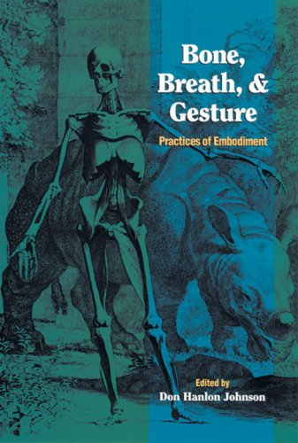Bone, Breath and Gesture: v.1: Practices of Embodiment: Vol 1