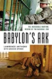 img - for Babylon's Ark: The Incredible Wartime Rescue of the Baghdad Zoo book / textbook / text book