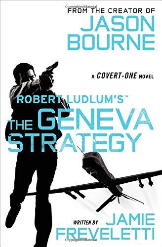 Robert Ludlum's The Geneva Strategy (Covert-One)