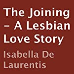 The Joining: A Lesbian Love Story | Isabella De Laurentis