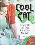 Lori Luster Cool Cat: Bringing 1940s and 1950s Flair to Your Wardrobe (Fashion Forward)