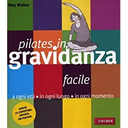 Pilates facile in gravidanza. Con poster (Risposte) di Walker, Meg (2012) Tapa blanda