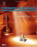Stochastic Local Search : Foundations & Applications Front Cover