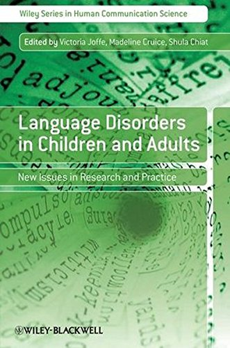 Language Disorders in Children and Adults: New Issues in Research and Practice (Wiley Series in Human Communication Scie