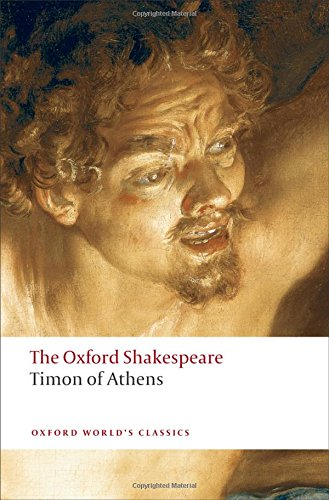 Timon of Athens: The Oxford Shakespeare (Oxford World's Classics) (The World Of Athens compare prices)