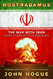 Nostradamus: The War with Iran (Islamic Prophecies of the Apocalypse) (English Edition)