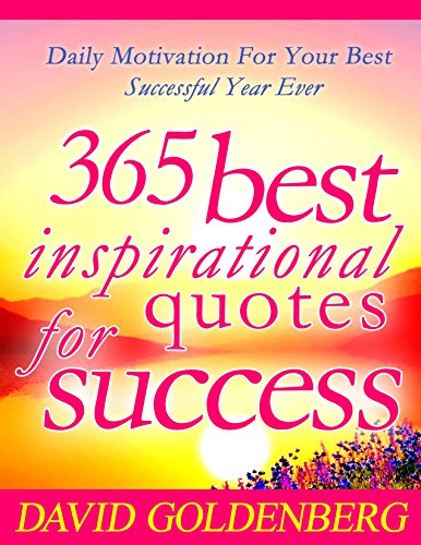 365 best inspirational quotes for success daily motivation for your
