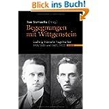 Begegnungen mit Wittgenstein: Ludwig Hänsels Tagebücher 1918/1919 und 1921/1922
