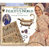 Welcome to Felicity's World, 1774 (American Girl)