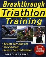 Breakthrough Triathlon Training: How to Balance Your Busy Life, Avoid Burnout and Achieve Triathlon Peak Performance