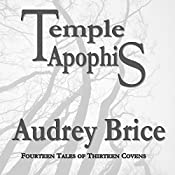 Temple Apophis: Fourteen Tales of Thirteen Covens, Book 2 | Audrey Brice