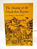 img - for The Shaping of the Elizabethan Regime: Elizabethan Politics, 1558-1572 (Princeton Legacy Library) book / textbook / text book