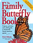 The Family Butterfly Book: Projects,...