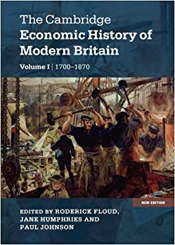 The Cambridge Economic History Of Modern Britain (Volume 1)