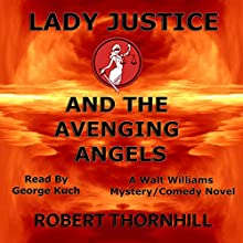 Lady Justice and the Avenging Angels: Lady Justice, Book 4 Audiobook by Robert Thornhill Narrated by George Kuch