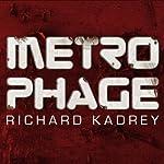 Metrophage | Richard Kadrey