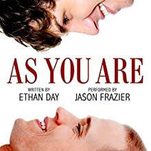 As You Are (       UNABRIDGED) by Ethan Day Narrated by Jason Frazier