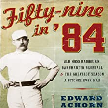 Fifty-Nine in '84 (       UNABRIDGED) by Edward Achorn Narrated by Ax Norman