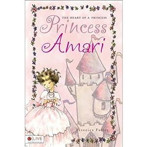 The Heart of a Princess: Princess Amari | [Veronica Fuller]