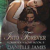 Into Forever: Forbidden Love, Book 5 | Danielle James