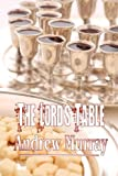 The Lord's Table: A Help to the Right Observation of the Holy Supper (Andrew Murray Christian Classics)
