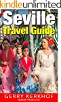 Seville Travel Guide: A Weekend in Se...