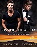 Kiss of the Alpha (Supremacy of Wolves Book 2)