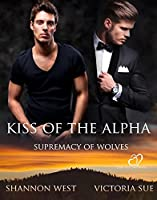 Kiss of the Alpha (Supremacy of Wolves Book 2) (English Edition)