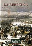 La Bérézina : Les Français échappent au désastre ( 26-29 novembre 1812)