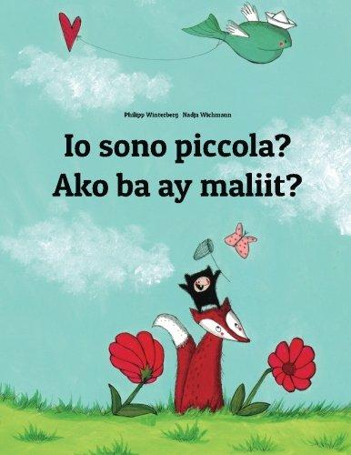 Io sono piccola? Ako ba ay maliit?: Libro illustrato per bambini: italiano-tagalog (Edizione bilingue) (Italian Edition)