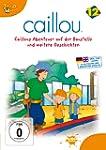 Caillou 12 - Caillous Abenteuer auf d...
