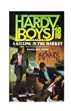 A Killing in the Market (Hardy Boys Casefiles, Case 18)