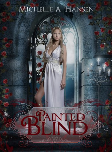 Painted Blind: A Modern Retelling of the Myth of Cupid & Psyche by Michelle Hansen