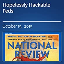 Hopelessly Hackable Feds (       UNABRIDGED) by Kevin D. Williamson Narrated by Mark Ashby
