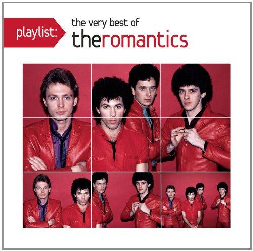 The Romantics - Playlists: The Very Best of The Romantics - Zortam Music
