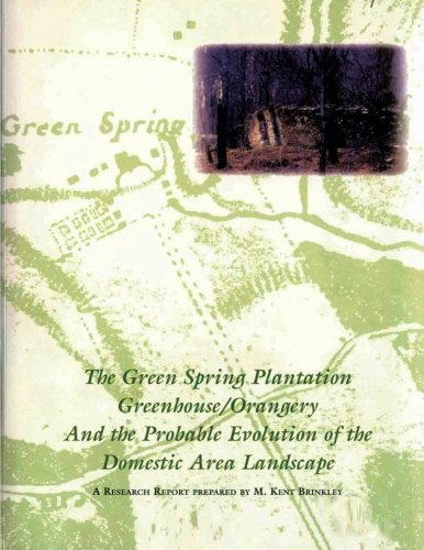 The Green Spring Plantation Greenhouse/Orangery and the Probable Evolution of the Domestic Area Landscape