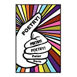Poetry! Poetry! Poetry!by Peter Davis
