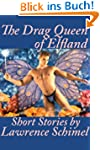 The Drag Queen of Elfland and Other S...