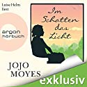 Im Schatten das Licht Audiobook by Jojo Moyes Narrated by Luise Helm