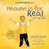 Heaven is for Real for Kids: A Little Boys Astounding Story of His Trip to Heaven and Back