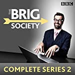 The Brig Society: Complete Series 2: Six episodes of the BBC Radio 4 comedy show | Marcus Brigstocke,Jeremy Salsby,Danl Tetsell,Toby Davies,Nic Doody,Steve Punt