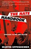 img - for The Hate Handbook: Oppressors, Victims, and Fighters book / textbook / text book