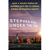 Under the Dome: A Novel ~ Stephen King