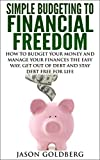 img - for Simple Budgeting To Financial Freedom: How To Budget Your Money And Manage Your Finances The Easy Way, Get Out Of Debt And Stay Debt Free For Life (Budgeting Books, Budgeting Money, Budgeting) book / textbook / text book