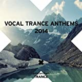 Vocal Trance Anthems 2014