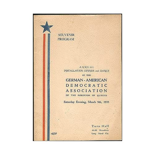 1935 Souvenir Program, German-American Democratic Association of the Borough of Queens [New York], Annual Installation Dinner and Dance, No author stated.