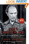 Just Watch Me: The Life of Pierre Ell...