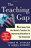 James W. Stigler The Teaching Gap: Best Ideas from the World's Teachers for Improving Education in the Classroom